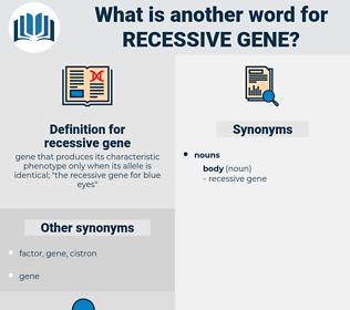 recessive gene, synonym recessive gene, another word for recessive gene, words like recessive gene, thesaurus recessive gene