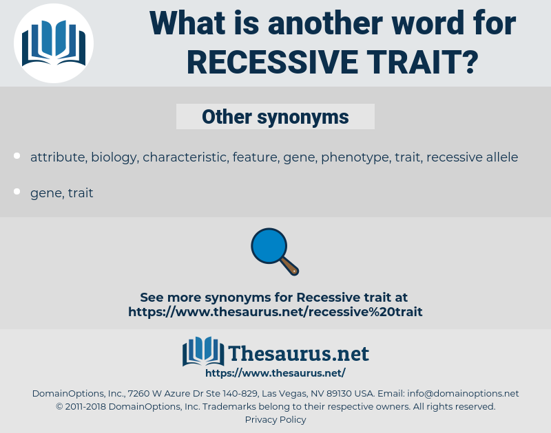 recessive trait, synonym recessive trait, another word for recessive trait, words like recessive trait, thesaurus recessive trait