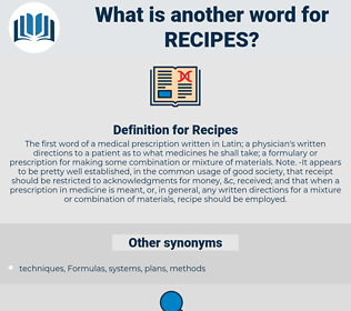 Recipes, synonym Recipes, another word for Recipes, words like Recipes, thesaurus Recipes