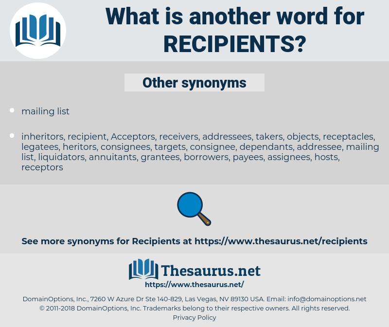 recipients, synonym recipients, another word for recipients, words like recipients, thesaurus recipients