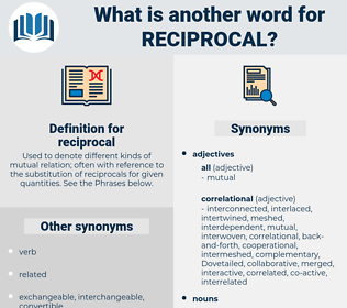 reciprocal, synonym reciprocal, another word for reciprocal, words like reciprocal, thesaurus reciprocal