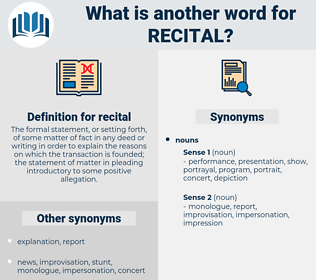 recital, synonym recital, another word for recital, words like recital, thesaurus recital