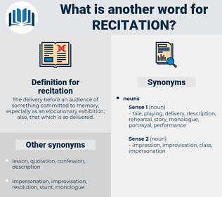 recitation, synonym recitation, another word for recitation, words like recitation, thesaurus recitation