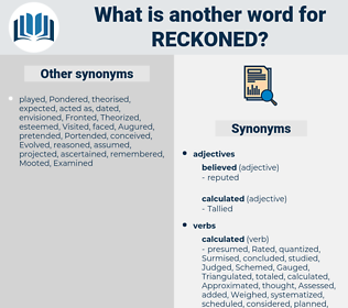 Reckoned, synonym Reckoned, another word for Reckoned, words like Reckoned, thesaurus Reckoned