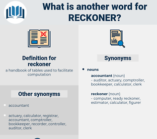 reckoner, synonym reckoner, another word for reckoner, words like reckoner, thesaurus reckoner