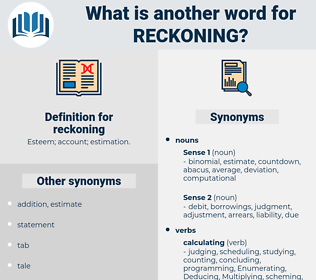reckoning, synonym reckoning, another word for reckoning, words like reckoning, thesaurus reckoning