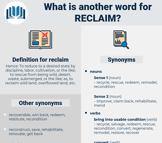 reclaim, synonym reclaim, another word for reclaim, words like reclaim, thesaurus reclaim