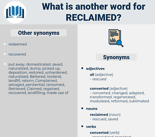 reclaimed, synonym reclaimed, another word for reclaimed, words like reclaimed, thesaurus reclaimed