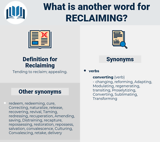 Reclaiming, synonym Reclaiming, another word for Reclaiming, words like Reclaiming, thesaurus Reclaiming