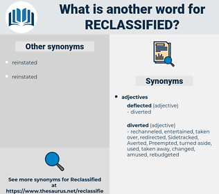 reclassified, synonym reclassified, another word for reclassified, words like reclassified, thesaurus reclassified