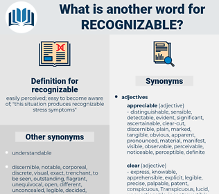recognizable, synonym recognizable, another word for recognizable, words like recognizable, thesaurus recognizable