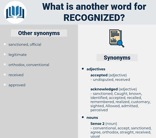 recognized, synonym recognized, another word for recognized, words like recognized, thesaurus recognized