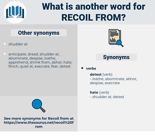 recoil from, synonym recoil from, another word for recoil from, words like recoil from, thesaurus recoil from