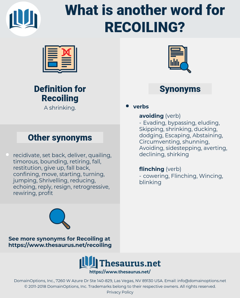 Recoiling, synonym Recoiling, another word for Recoiling, words like Recoiling, thesaurus Recoiling