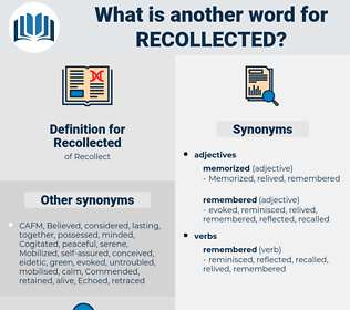 Recollected, synonym Recollected, another word for Recollected, words like Recollected, thesaurus Recollected