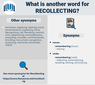 Recollecting, synonym Recollecting, another word for Recollecting, words like Recollecting, thesaurus Recollecting