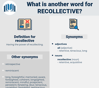 recollective, synonym recollective, another word for recollective, words like recollective, thesaurus recollective