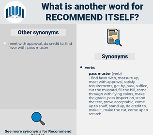 recommend itself, synonym recommend itself, another word for recommend itself, words like recommend itself, thesaurus recommend itself