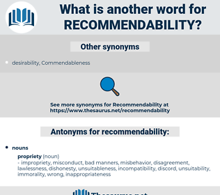 recommendability, synonym recommendability, another word for recommendability, words like recommendability, thesaurus recommendability