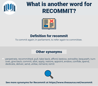 recommit, synonym recommit, another word for recommit, words like recommit, thesaurus recommit