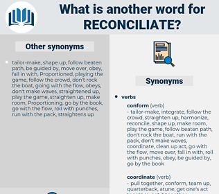 reconciliate, synonym reconciliate, another word for reconciliate, words like reconciliate, thesaurus reconciliate