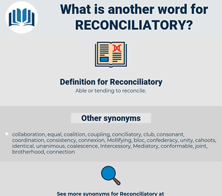 Reconciliatory, synonym Reconciliatory, another word for Reconciliatory, words like Reconciliatory, thesaurus Reconciliatory