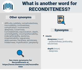 reconditeness, synonym reconditeness, another word for reconditeness, words like reconditeness, thesaurus reconditeness