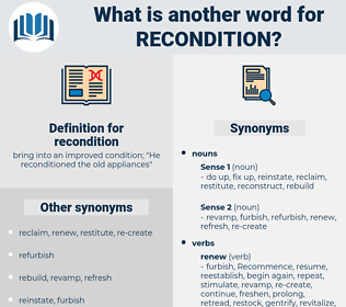 recondition, synonym recondition, another word for recondition, words like recondition, thesaurus recondition