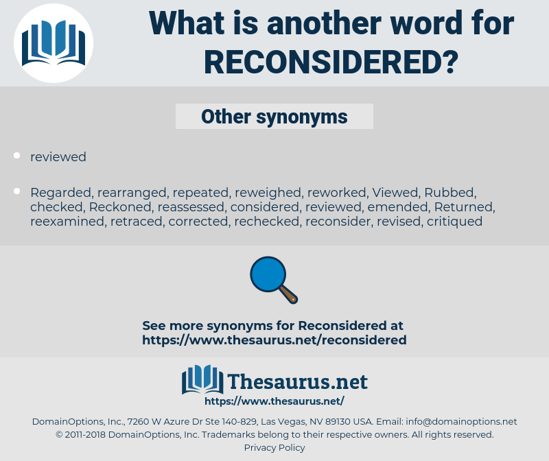 reconsidered, synonym reconsidered, another word for reconsidered, words like reconsidered, thesaurus reconsidered