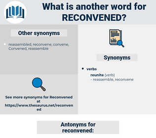 reconvened, synonym reconvened, another word for reconvened, words like reconvened, thesaurus reconvened