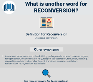 Reconversion, synonym Reconversion, another word for Reconversion, words like Reconversion, thesaurus Reconversion
