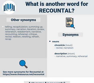 recountal, synonym recountal, another word for recountal, words like recountal, thesaurus recountal