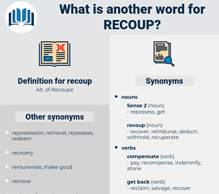 recoup, synonym recoup, another word for recoup, words like recoup, thesaurus recoup
