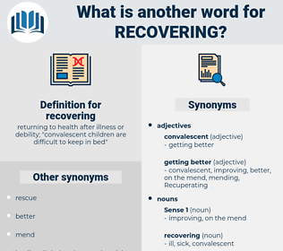 recovering, synonym recovering, another word for recovering, words like recovering, thesaurus recovering