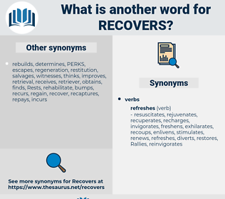 recovers, synonym recovers, another word for recovers, words like recovers, thesaurus recovers