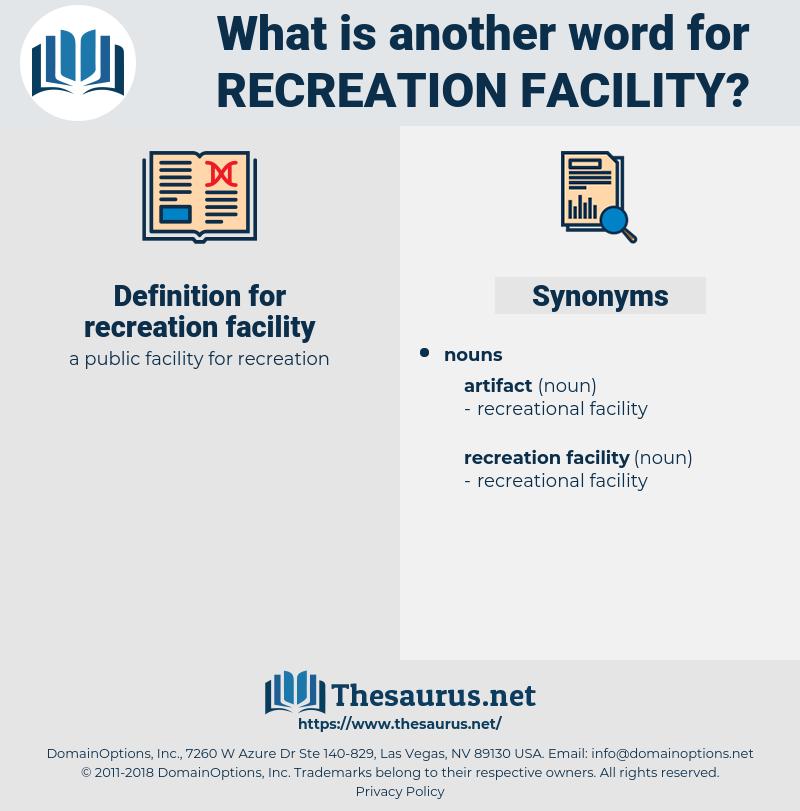 recreation facility, synonym recreation facility, another word for recreation facility, words like recreation facility, thesaurus recreation facility