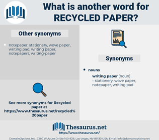 recycled paper, synonym recycled paper, another word for recycled paper, words like recycled paper, thesaurus recycled paper