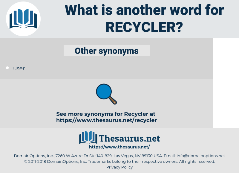 recycler, synonym recycler, another word for recycler, words like recycler, thesaurus recycler