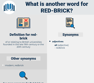 red-brick, synonym red-brick, another word for red-brick, words like red-brick, thesaurus red-brick