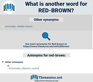 red-brown, synonym red-brown, another word for red-brown, words like red-brown, thesaurus red-brown
