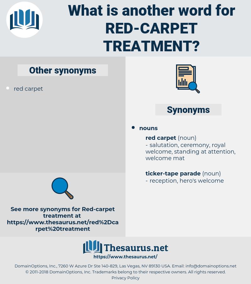 red-carpet treatment, synonym red-carpet treatment, another word for red-carpet treatment, words like red-carpet treatment, thesaurus red-carpet treatment