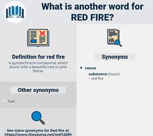 red fire, synonym red fire, another word for red fire, words like red fire, thesaurus red fire
