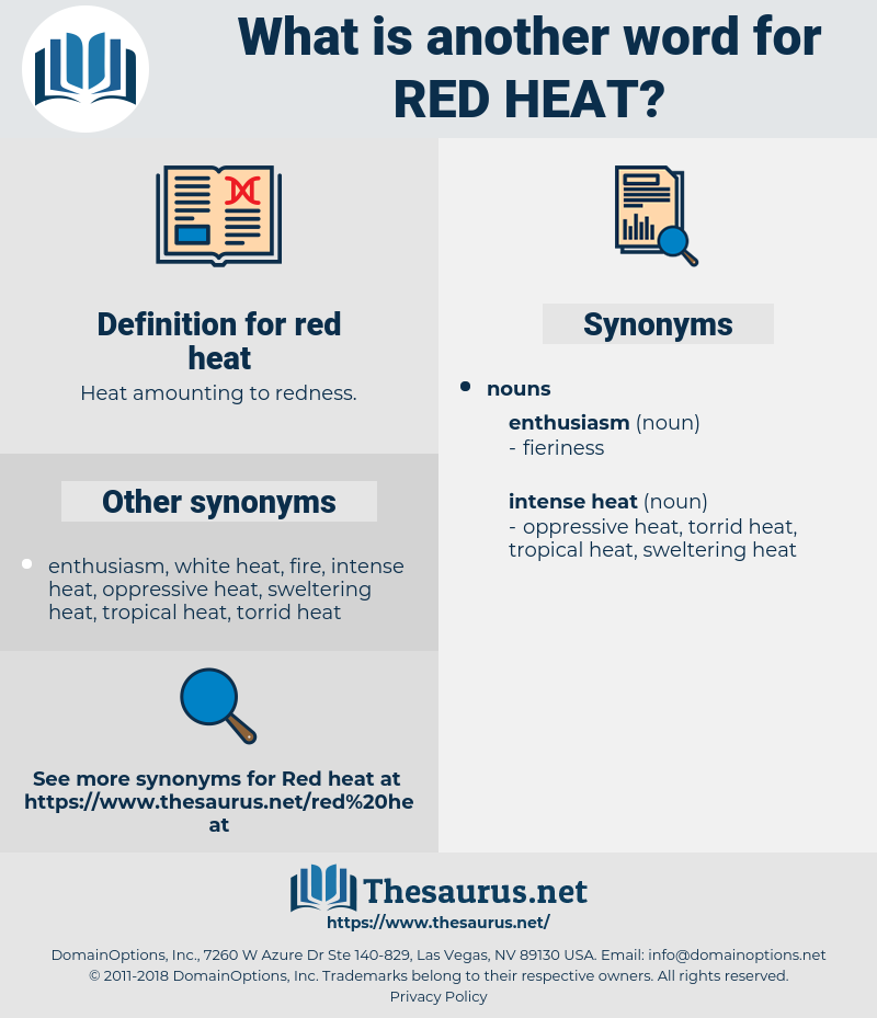 red heat, synonym red heat, another word for red heat, words like red heat, thesaurus red heat