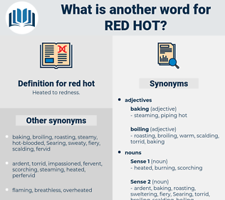 red hot, synonym red hot, another word for red hot, words like red hot, thesaurus red hot