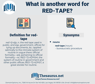 red tape, synonym red tape, another word for red tape, words like red tape, thesaurus red tape