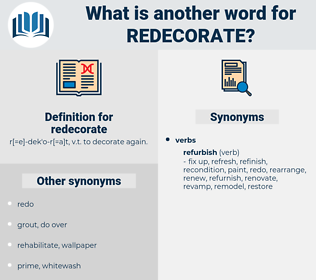 redecorate, synonym redecorate, another word for redecorate, words like redecorate, thesaurus redecorate