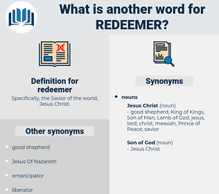 redeemer, synonym redeemer, another word for redeemer, words like redeemer, thesaurus redeemer