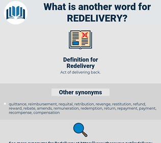 Redelivery, synonym Redelivery, another word for Redelivery, words like Redelivery, thesaurus Redelivery