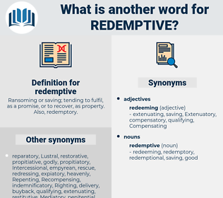 redemptive, synonym redemptive, another word for redemptive, words like redemptive, thesaurus redemptive