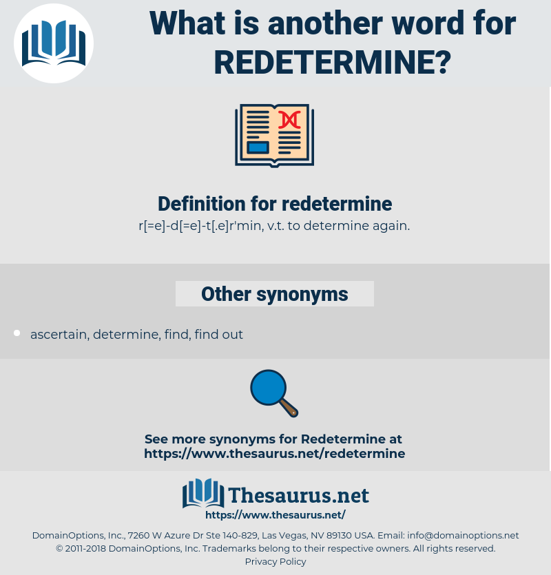 redetermine, synonym redetermine, another word for redetermine, words like redetermine, thesaurus redetermine